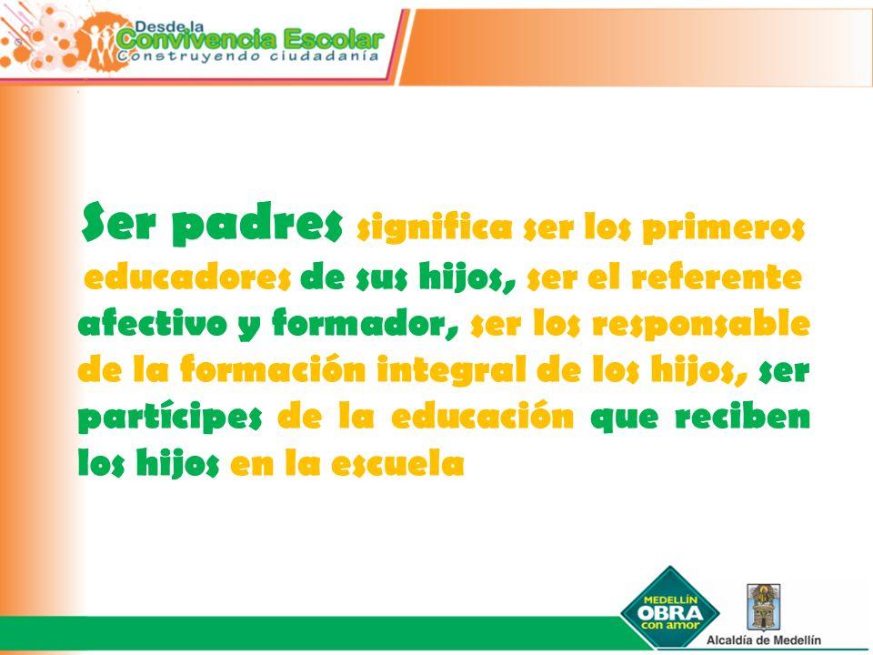 Ser padres significa ser los primeros educadores de sus hijos, ser el referente