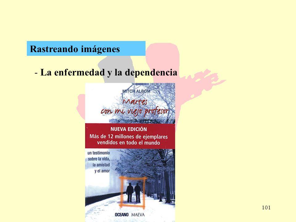 Rastreando imágenes La enfermedad y la dependencia