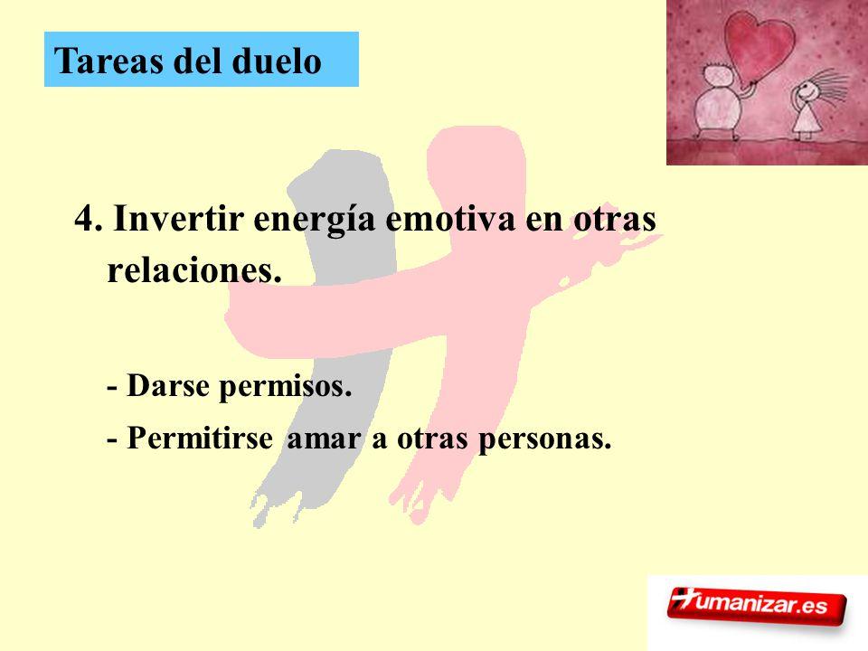 4. Invertir energía emotiva en otras relaciones.