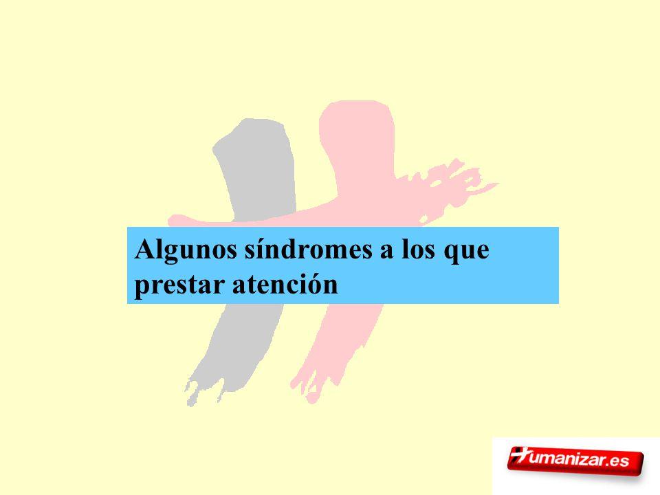 Algunos síndromes a los que prestar atención