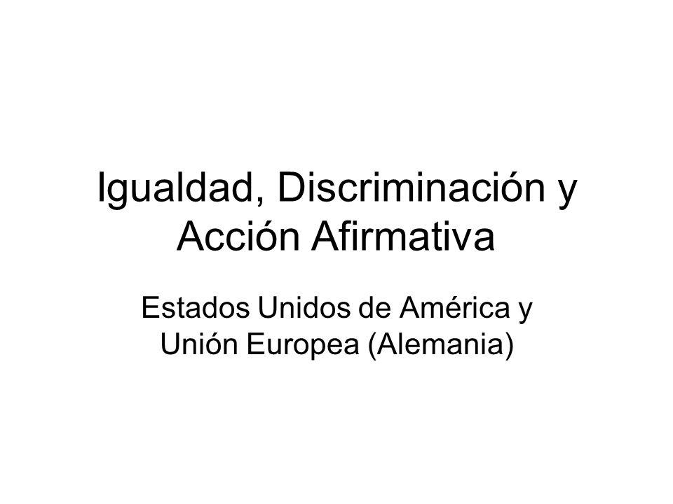 Igualdad, Discriminación y Acción Afirmativa