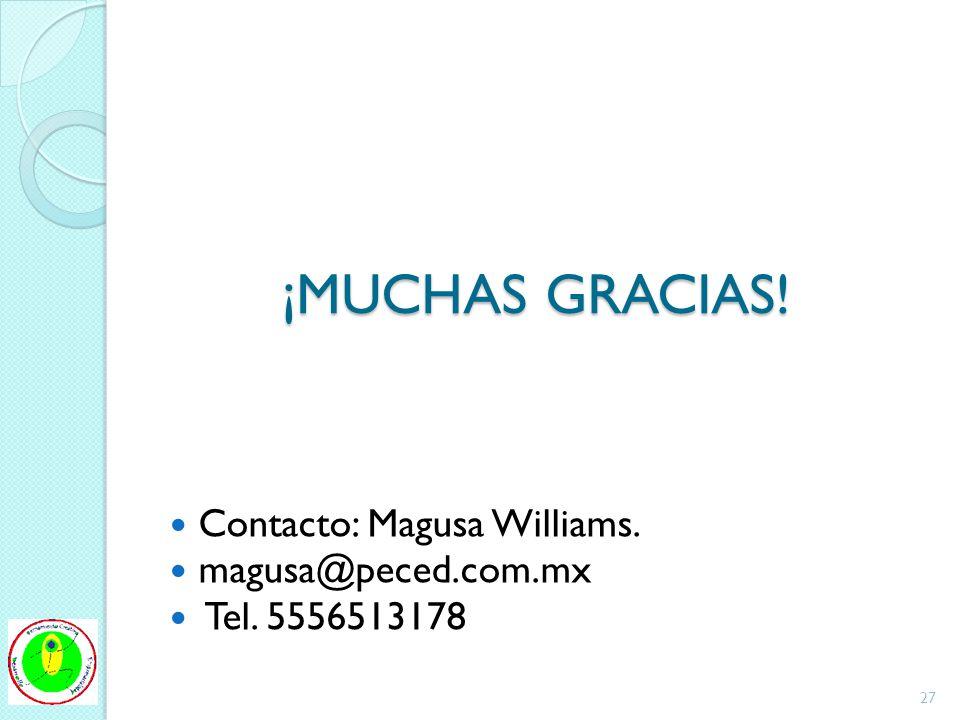 ¡MUCHAS GRACIAS! Contacto: Magusa Williams. magusa@peced.com.mx