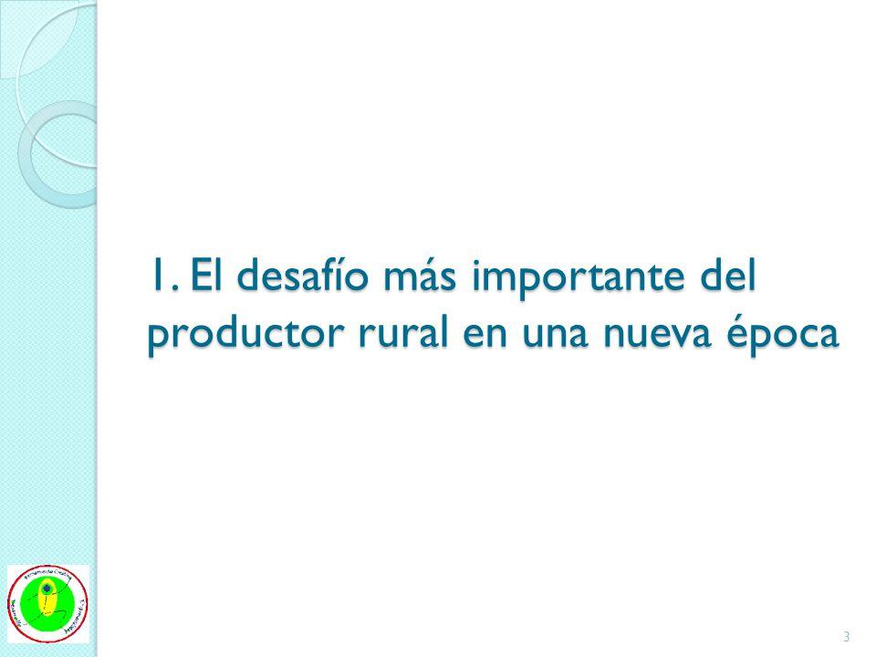 1. El desafío más importante del productor rural en una nueva época
