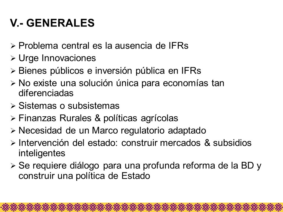 V.- GENERALES Problema central es la ausencia de IFRs