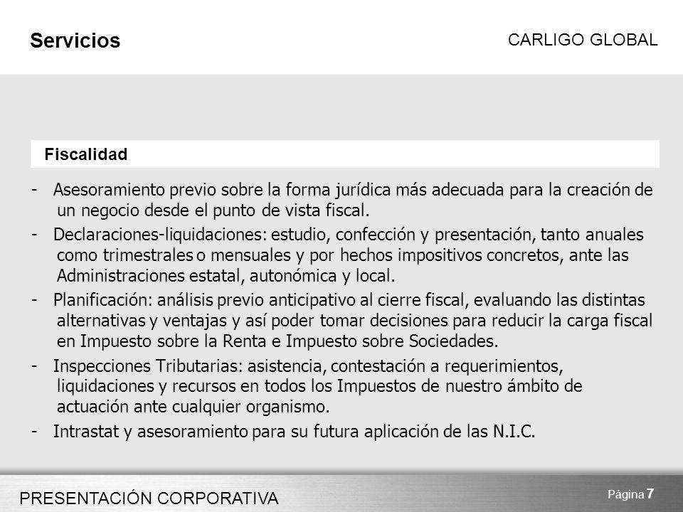 Servicios Fiscalidad. - Asesoramiento previo sobre la forma jurídica más adecuada para la creación de un negocio desde el punto de vista fiscal.