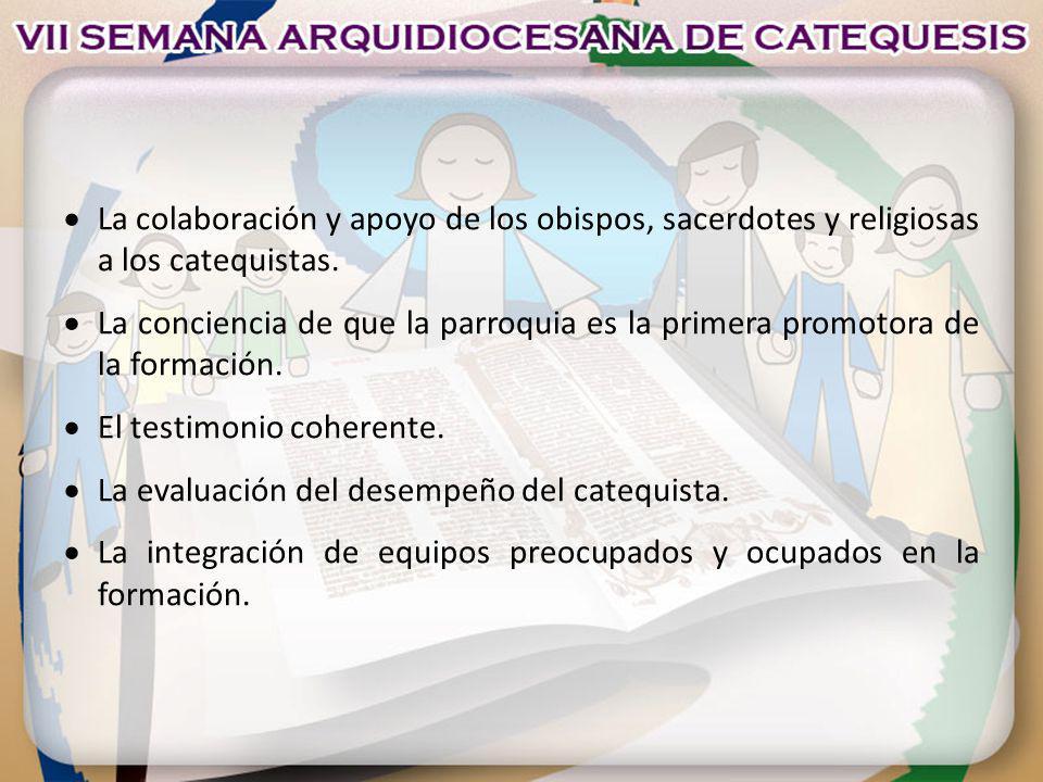 La colaboración y apoyo de los obispos, sacerdotes y religiosas a los catequistas.