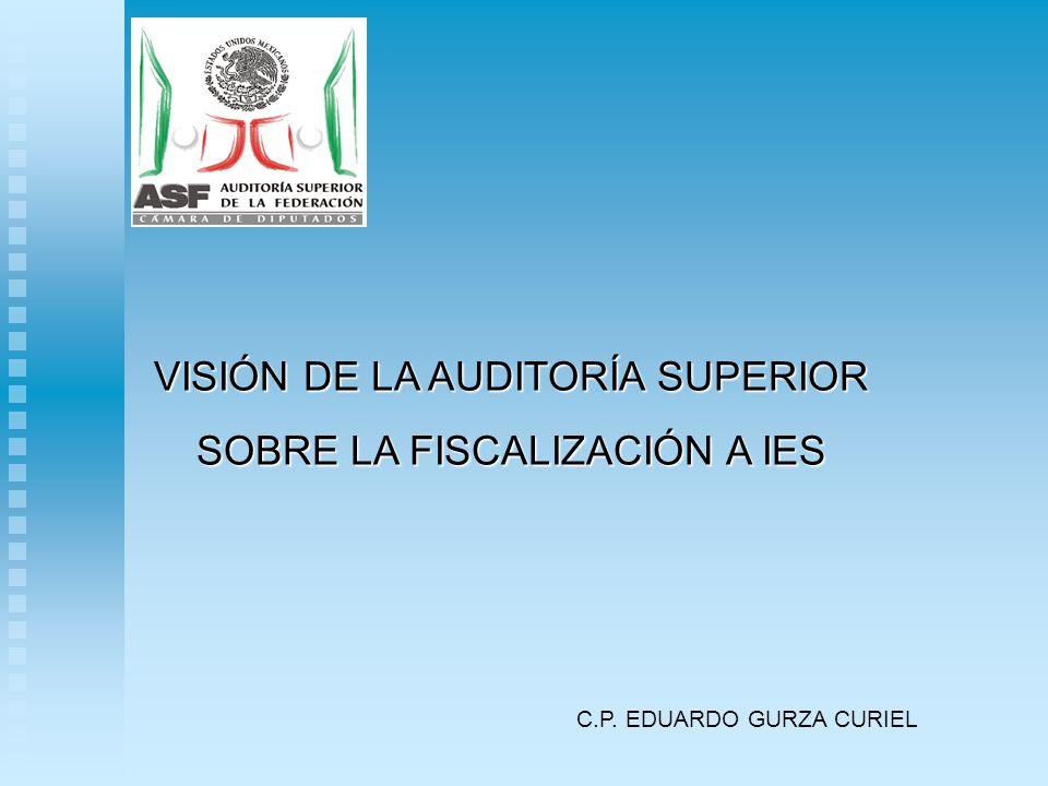 VISIÓN DE LA AUDITORÍA SUPERIOR SOBRE LA FISCALIZACIÓN A IES
