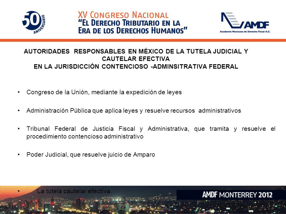 AUTORIDADES RESPONSABLES EN MÉXICO DE LA TUTELA JUDICIAL Y CAUTELAR EFECTIVA EN LA JURISDICCIÓN CONTENCIOSO -ADMINSITRATIVA FEDERAL
