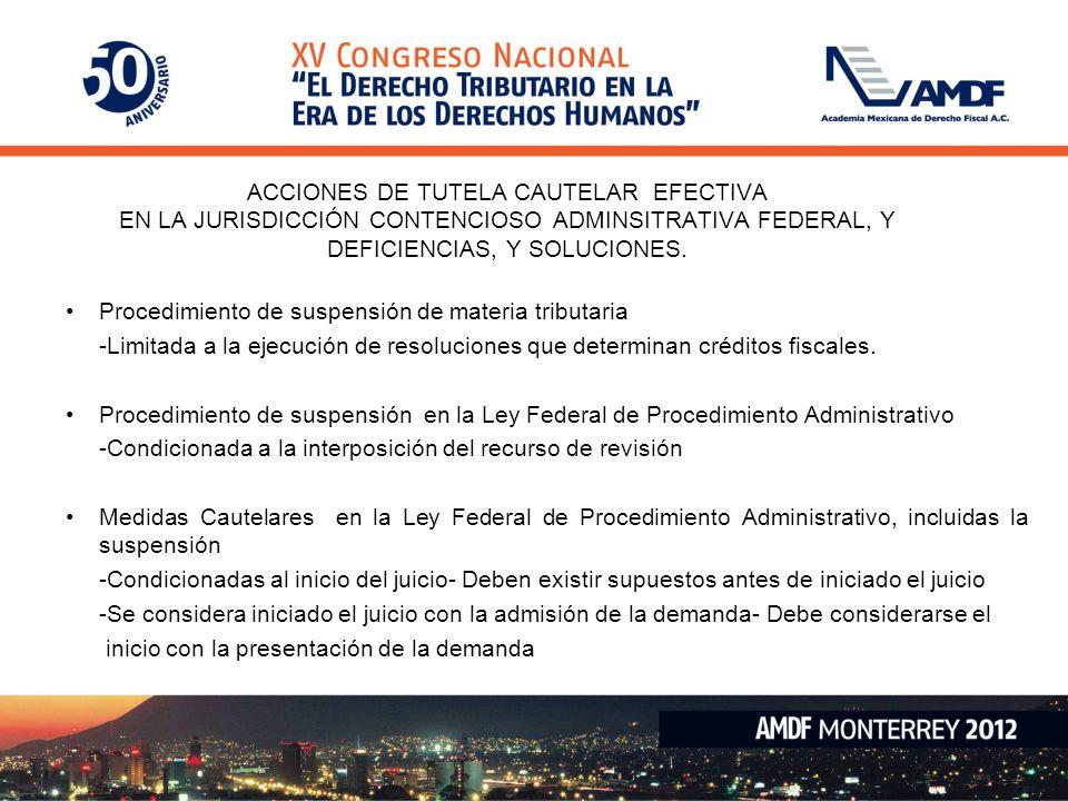 ACCIONES DE TUTELA CAUTELAR EFECTIVA EN LA JURISDICCIÓN CONTENCIOSO ADMINSITRATIVA FEDERAL, Y DEFICIENCIAS, Y SOLUCIONES.