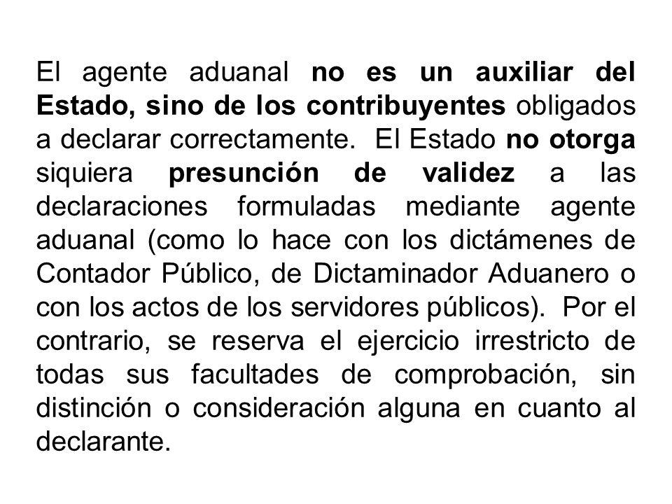 El agente aduanal no es un auxiliar del Estado, sino de los contribuyentes obligados a declarar correctamente.