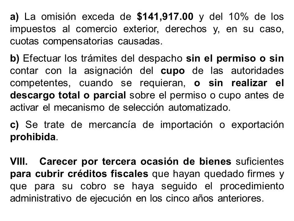 a) La omisión exceda de $141,917