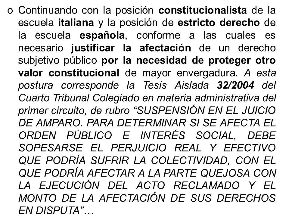 Continuando con la posición constitucionalista de la escuela italiana y la posición de estricto derecho de la escuela española, conforme a las cuales es necesario justificar la afectación de un derecho subjetivo público por la necesidad de proteger otro valor constitucional de mayor envergadura.