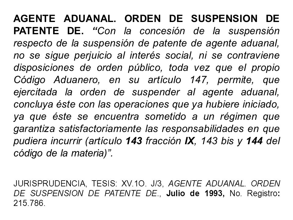 AGENTE ADUANAL. ORDEN DE SUSPENSION DE PATENTE DE
