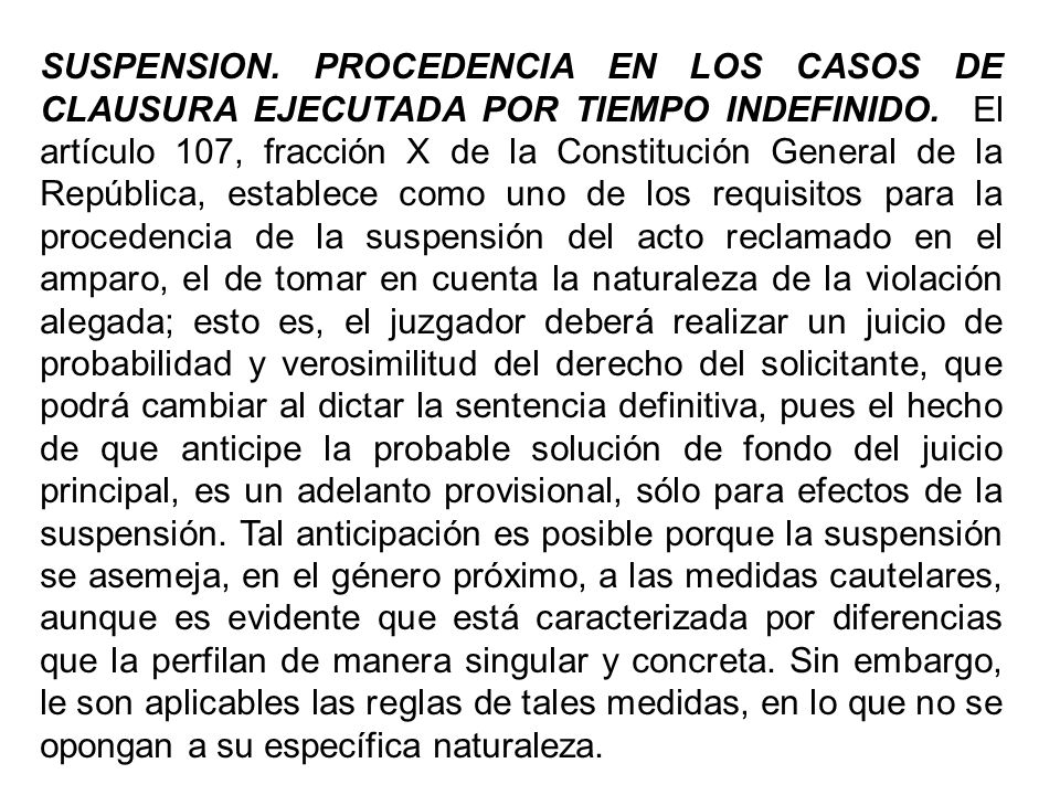 SUSPENSION. PROCEDENCIA EN LOS CASOS DE CLAUSURA EJECUTADA POR TIEMPO INDEFINIDO.