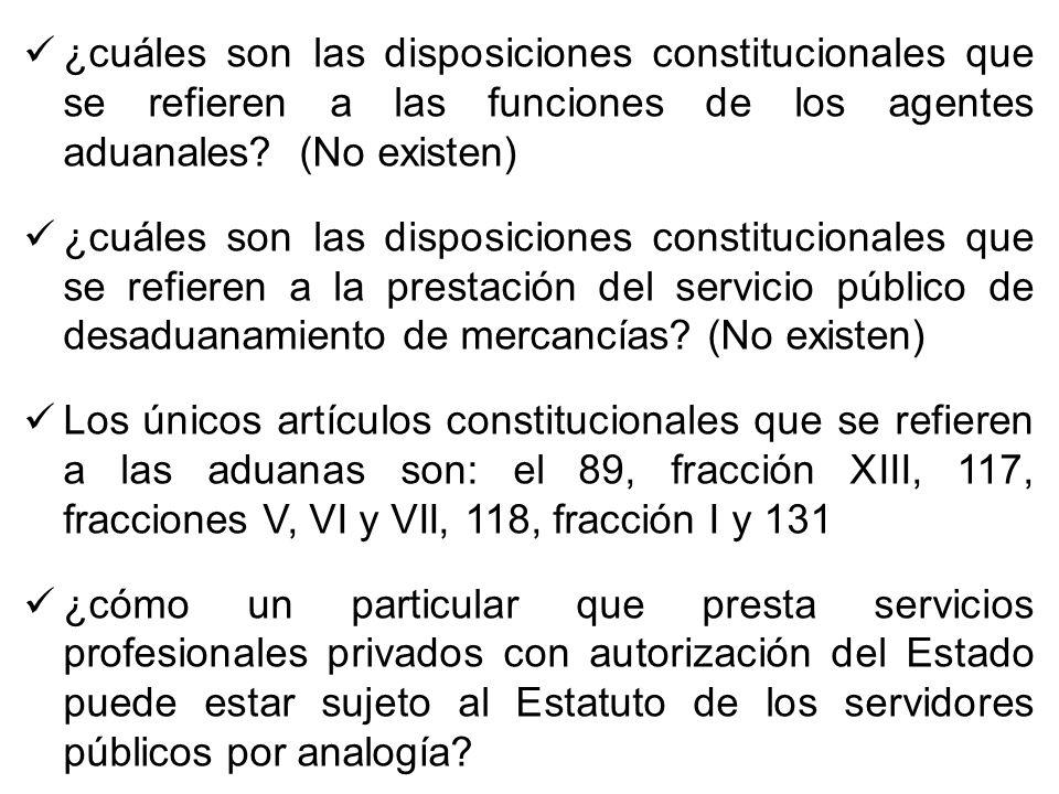 ¿cuáles son las disposiciones constitucionales que se refieren a las funciones de los agentes aduanales (No existen)