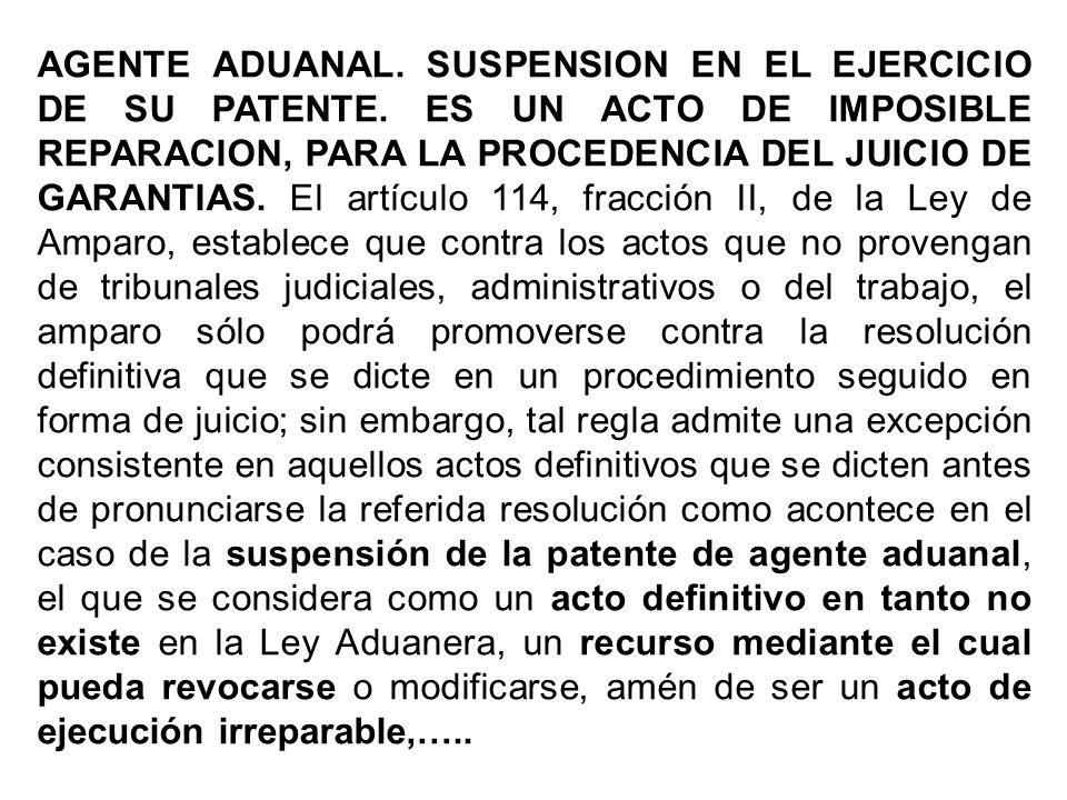 AGENTE ADUANAL. SUSPENSION EN EL EJERCICIO DE SU PATENTE