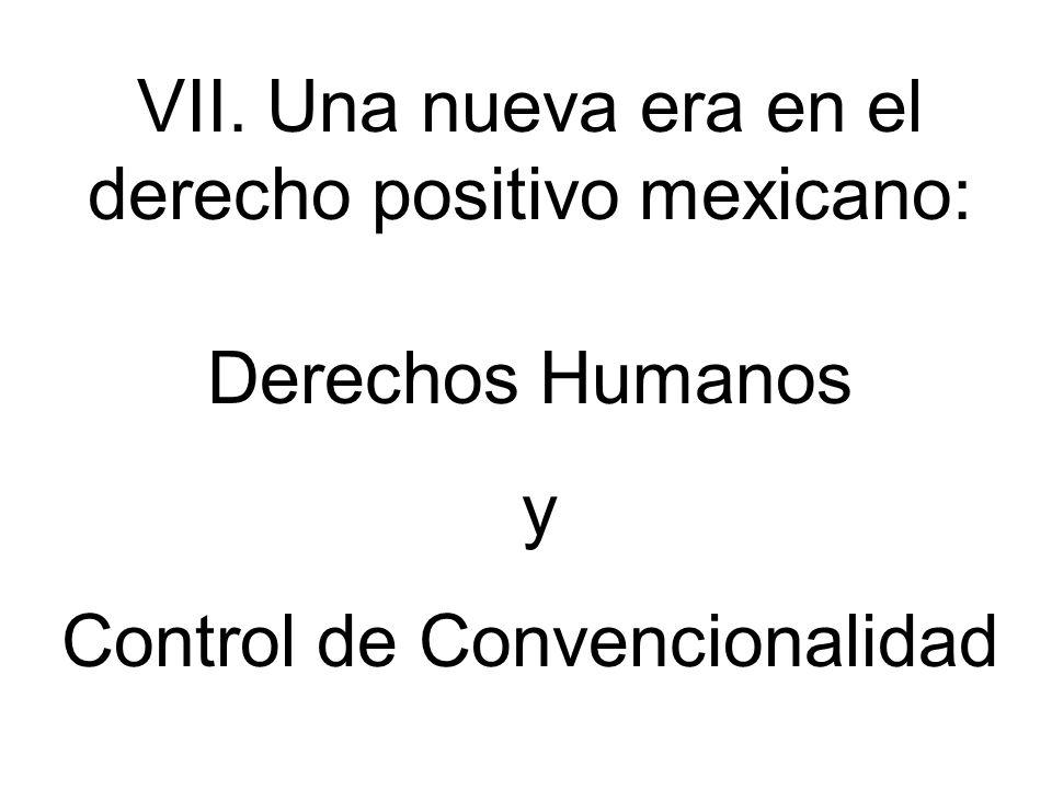 VII. Una nueva era en el derecho positivo mexicano: