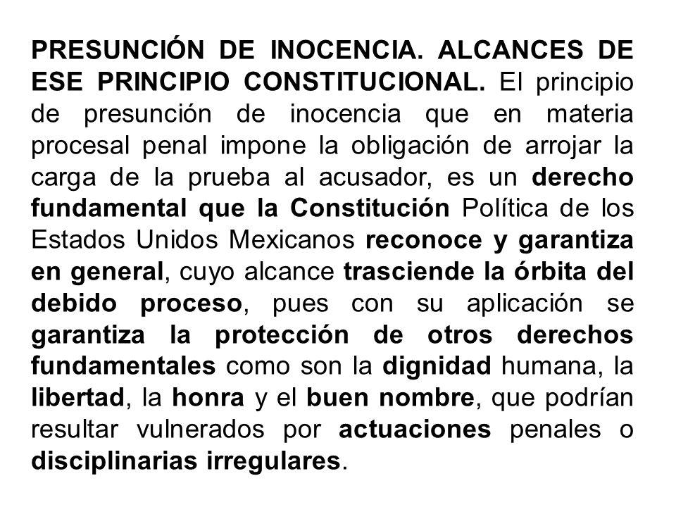 PRESUNCIÓN DE INOCENCIA. ALCANCES DE ESE PRINCIPIO CONSTITUCIONAL