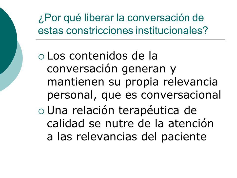 ¿Por qué liberar la conversación de estas constricciones institucionales