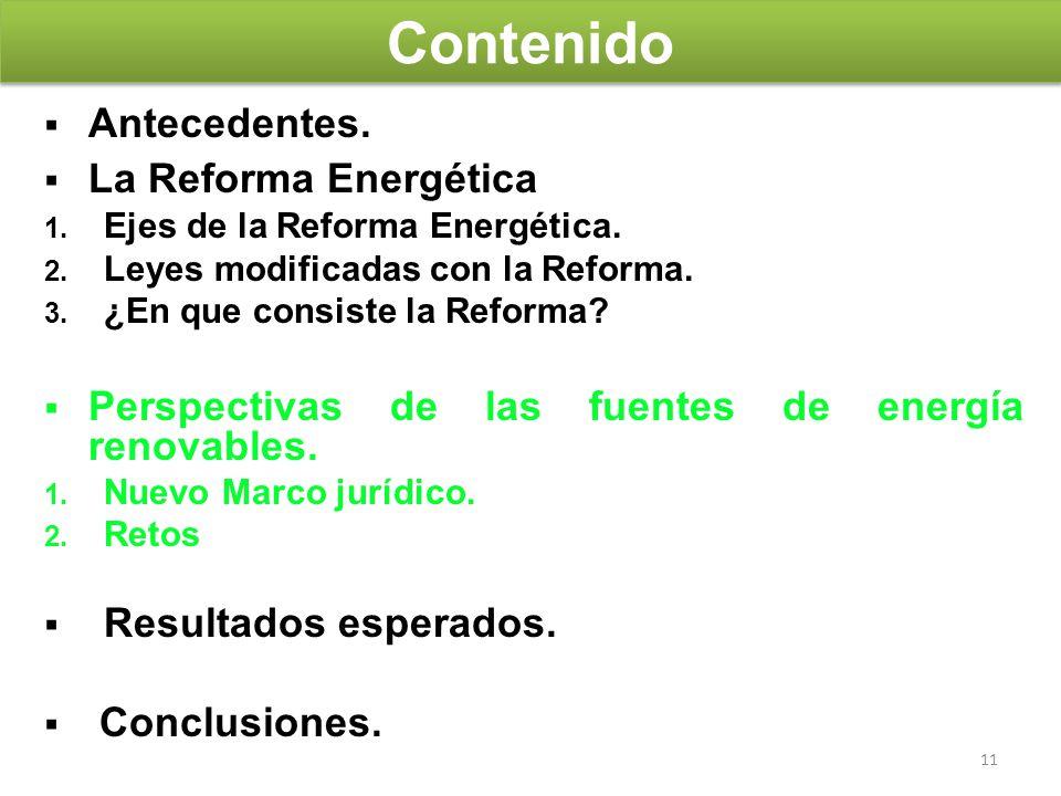 Contenido Antecedentes. La Reforma Energética