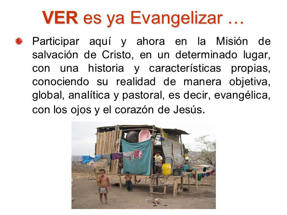 VER es ya Evangelizar …