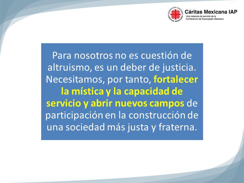 Para nosotros no es cuestión de altruismo, es un deber de justicia