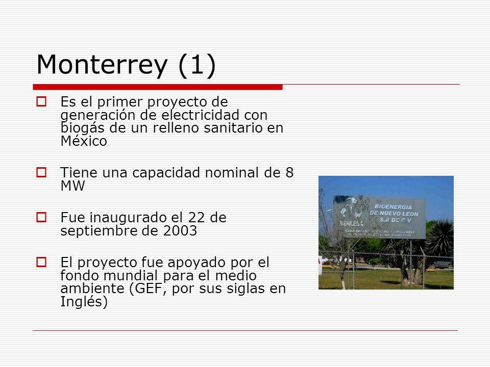 Monterrey (1) Es el primer proyecto de generación de electricidad con biogás de un relleno sanitario en México.