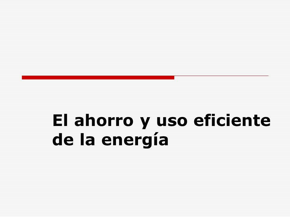 El ahorro y uso eficiente de la energía
