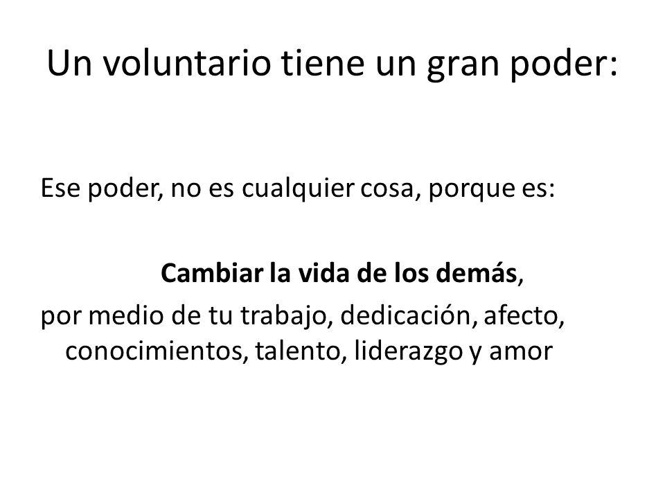 Un voluntario tiene un gran poder:
