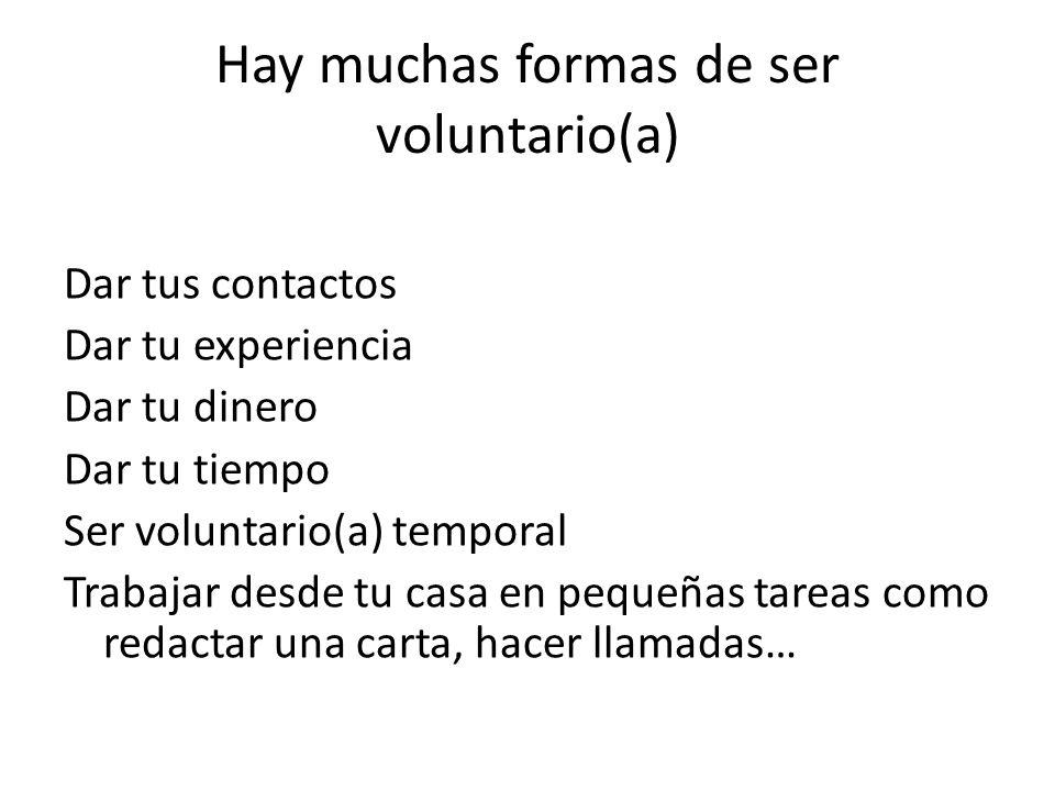 Hay muchas formas de ser voluntario(a)
