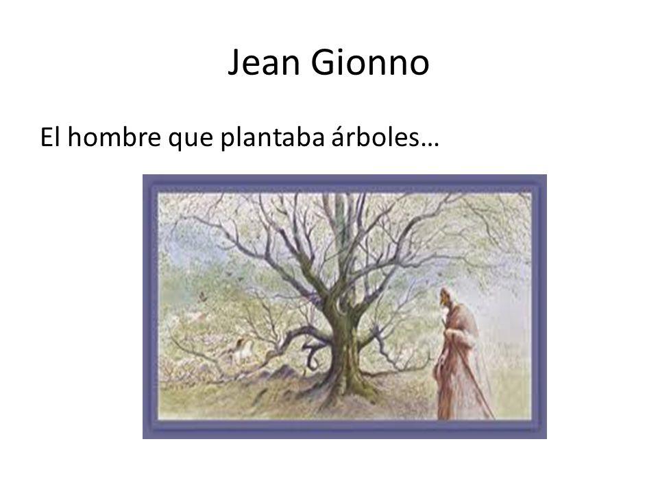 Jean Gionno El hombre que plantaba árboles…