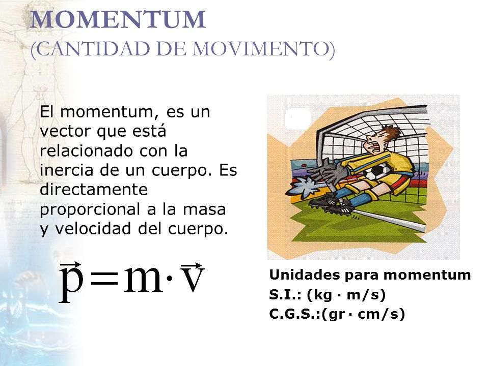 MOMENTUM (CANTIDAD DE MOVIMENTO)