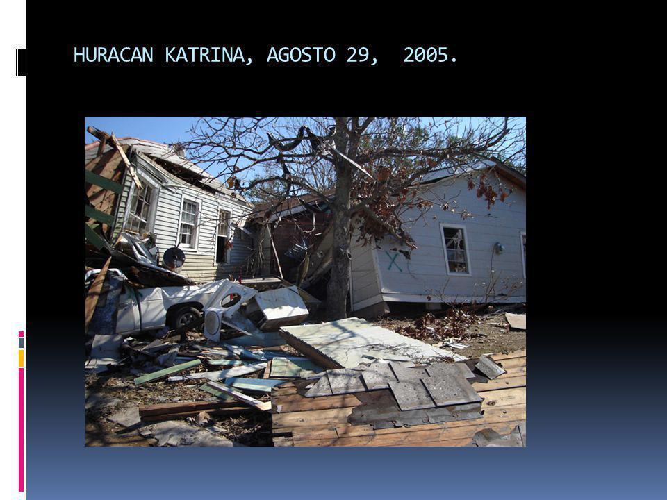 HURACAN KATRINA, AGOSTO 29, 2005.