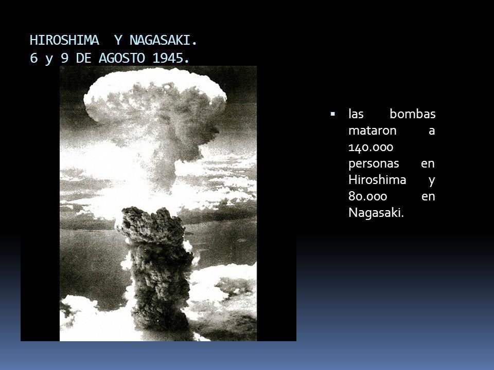 HIROSHIMA Y NAGASAKI. 6 y 9 DE AGOSTO 1945.