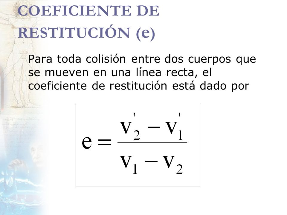 COEFICIENTE DE RESTITUCIÓN (e)