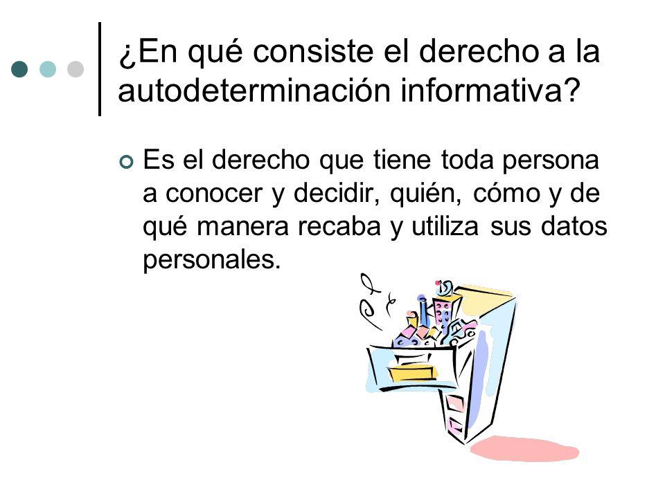 ¿En qué consiste el derecho a la autodeterminación informativa