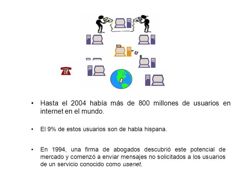 Hasta el 2004 había más de 800 millones de usuarios en internet en el mundo.