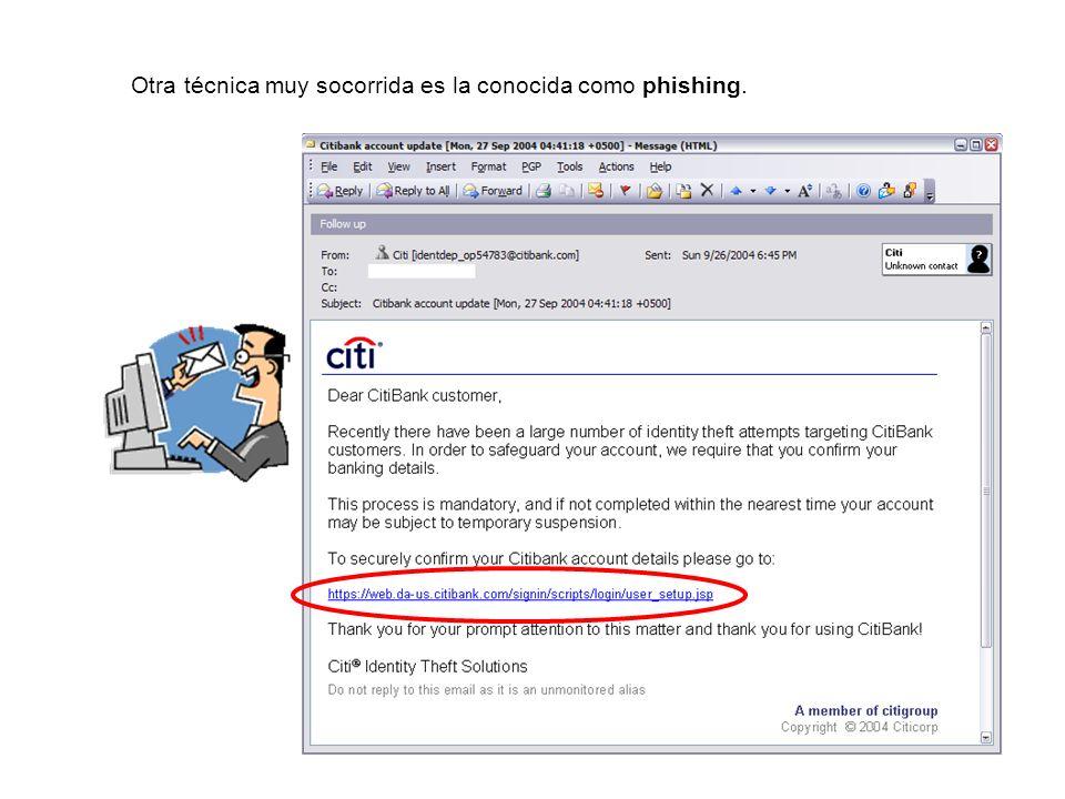 Otra técnica muy socorrida es la conocida como phishing.