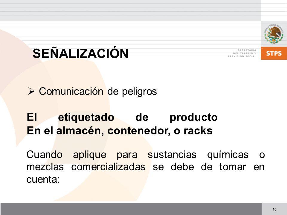 SEÑALIZACIÓN Comunicación de peligros. El etiquetado de producto En el almacén, contenedor, o racks.