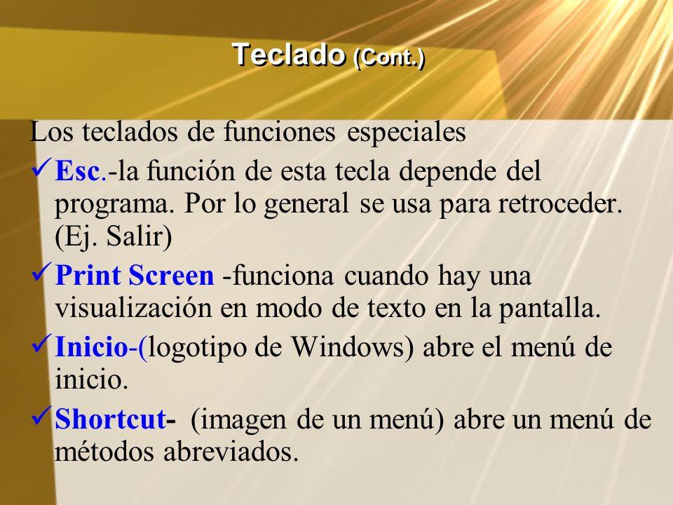 Teclado (Cont.) Los teclados de funciones especiales.