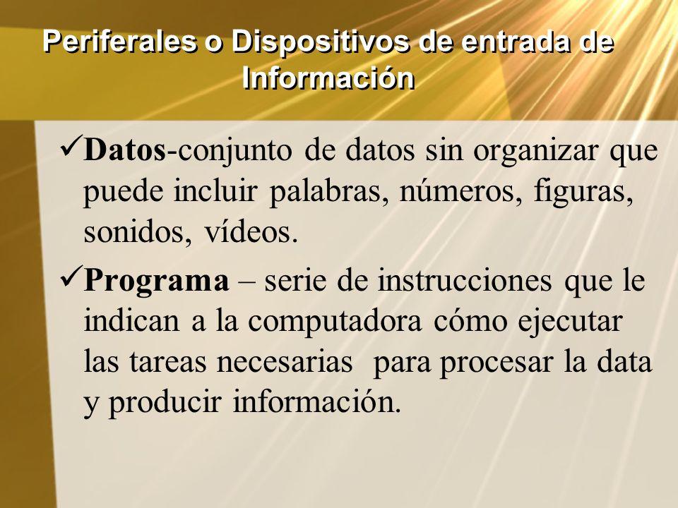 Periferales o Dispositivos de entrada de Información