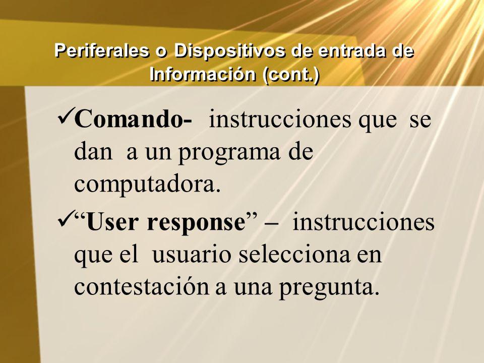Periferales o Dispositivos de entrada de Información (cont.)