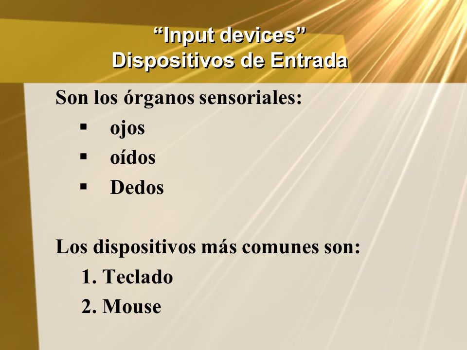 Input devices Dispositivos de Entrada