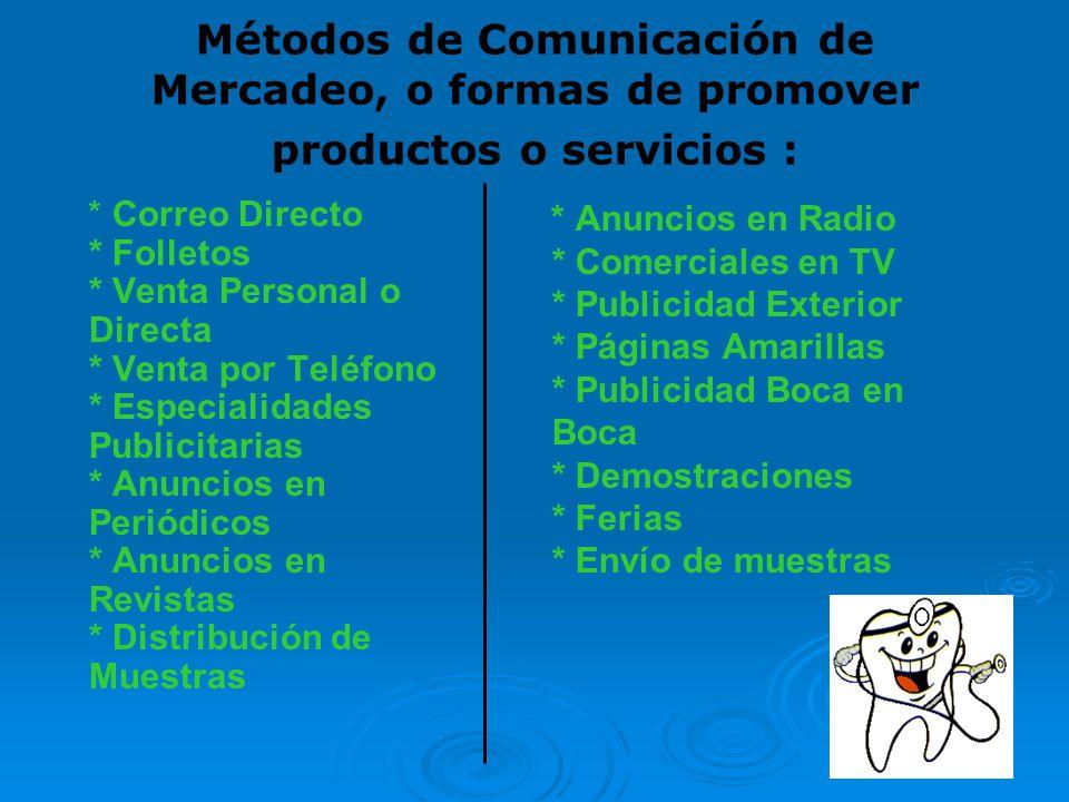 Métodos de Comunicación de Mercadeo, o formas de promover productos o servicios :
