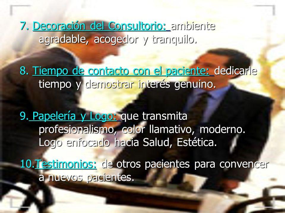 7. Decoración del Consultorio: ambiente agradable, acogedor y tranquilo.