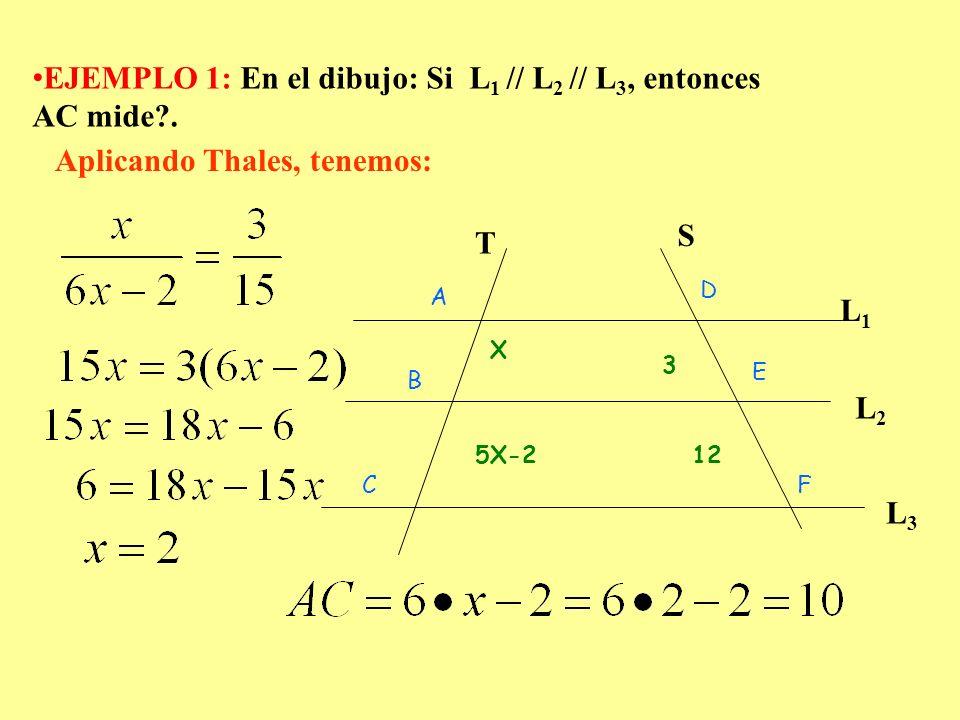 EJEMPLO 1: En el dibujo: Si L1 // L2 // L3, entonces AC mide .