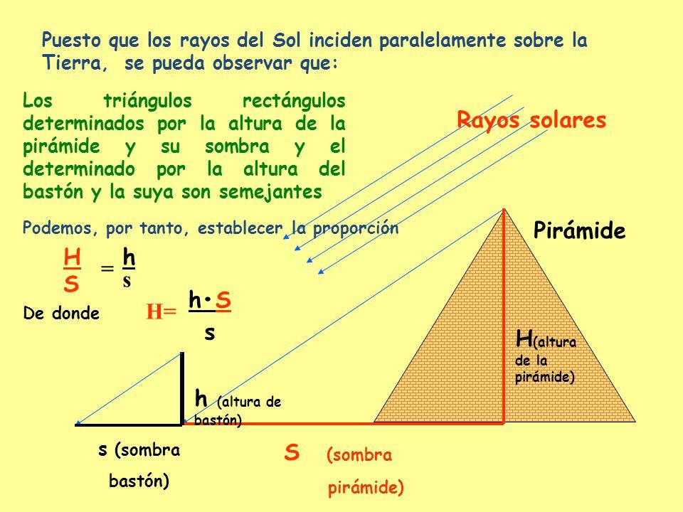 H(altura de la pirámide) Pirámide H h = s S h•S H= s