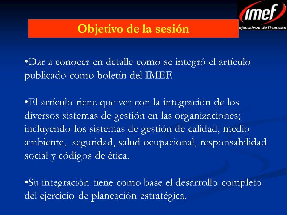 Objetivo de la sesión Dar a conocer en detalle como se integró el artículo publicado como boletín del IMEF.