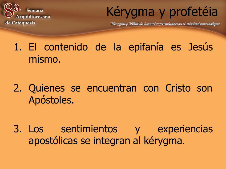 Kérygma y profetéia El contenido de la epifanía es Jesús mismo.