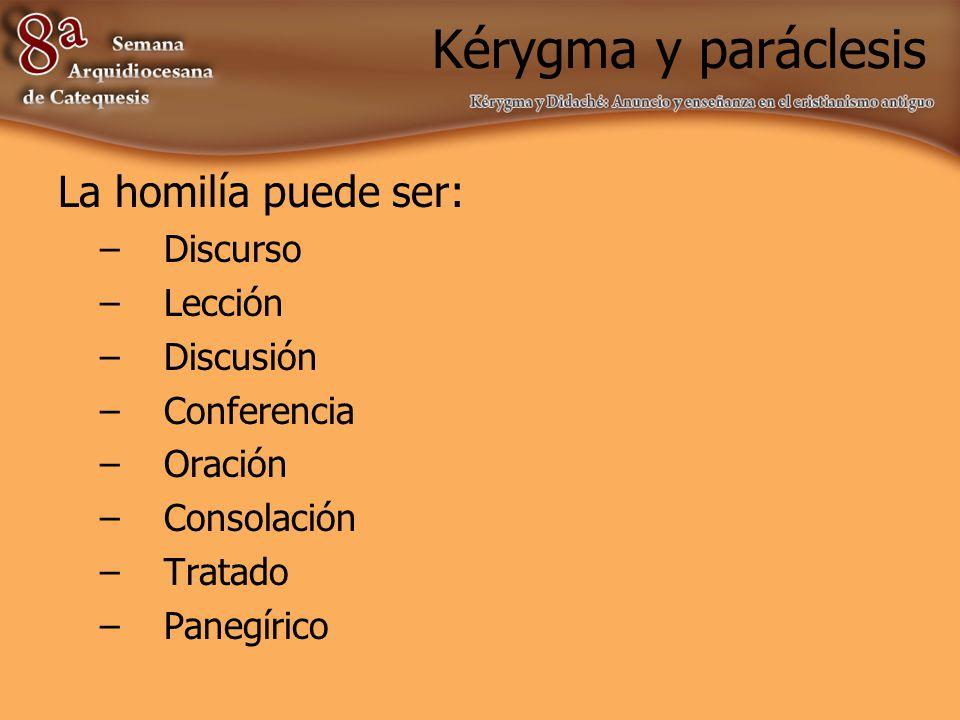 Kérygma y paráclesis La homilía puede ser: Discurso Lección Discusión